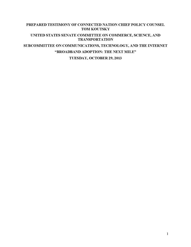 """thumbnail of Testimony of Connected Nation Chief Policy Counsel Tom Koutsky to the United States Senate Committee on Commerce, Science, and Transportation Subcommittee on Communications, Technology, and the Internet, """"Broadband Adoption: the Next Mile."""""""