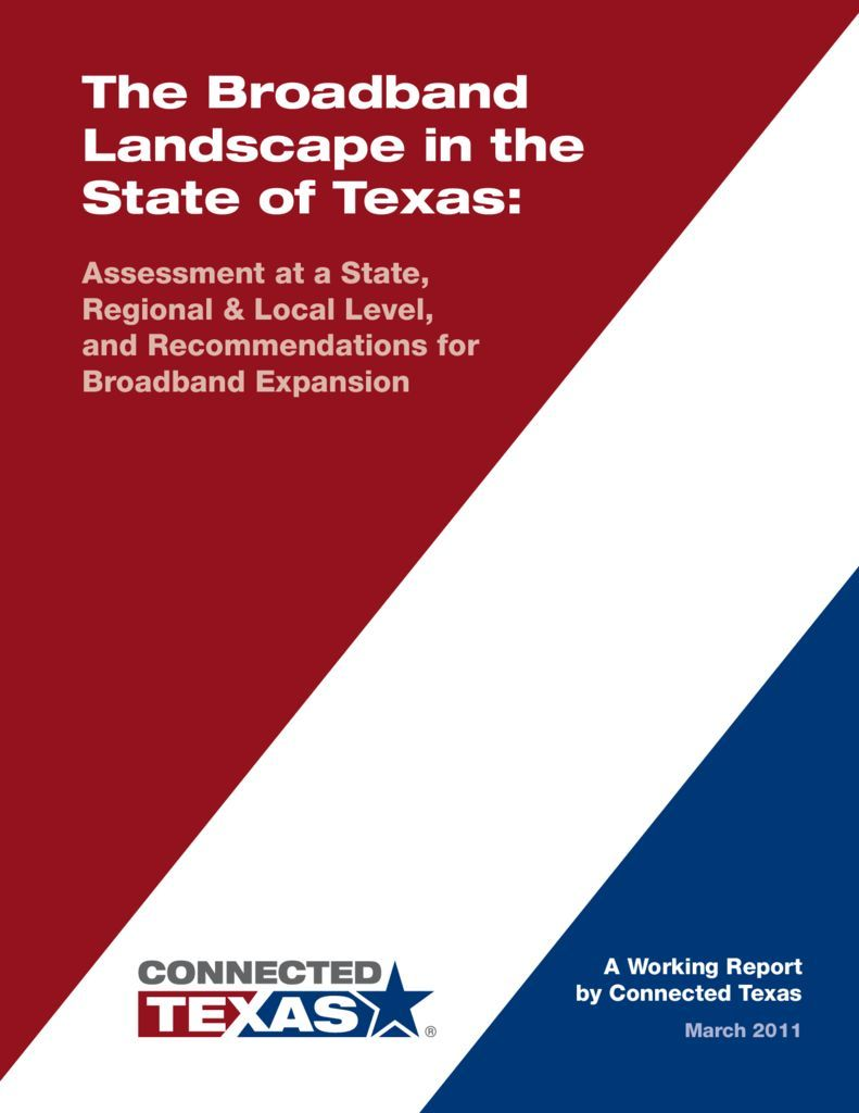 thumbnail of The Broadband Landscape in the State of Texas: Assessment at a State, Regional & Local Level, and Recommendations for Broadband Expansion
