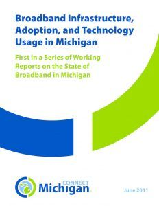 thumbnail of Broadband Infrastructure, Adoption, and Technology Usage in Michigan First in a Series of Working Reports on the State of Broadband in Michigan